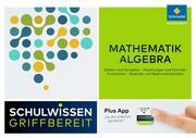 Schulwissen griffbereit. Mathematik Algebra