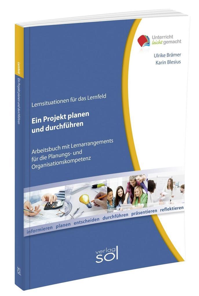 Lernfeld: Ein Projekt planen und durchführen al...