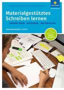 Materialgestütztes Schreiben lernen. Grundlagen - Aufgaben - Materialien: Sekundarstufen I und II