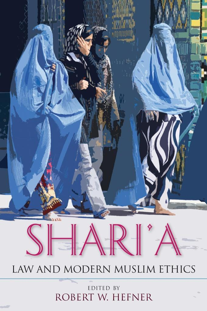 Shari'a Law and Modern Muslim Ethics als eBook epub