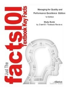 Managing for Quality and Performance Excellence...