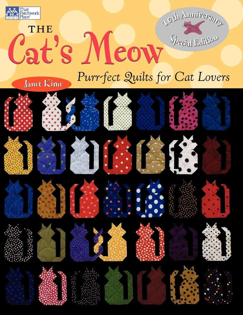 The Cat's Meow: Purr-Fect Quilts for Cat Lovers, 10th Anniversary als Taschenbuch