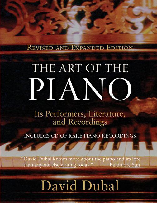 The Art of the Piano: Its Performers, Literature, and Recordings Revised & Expanded Edition als Buch