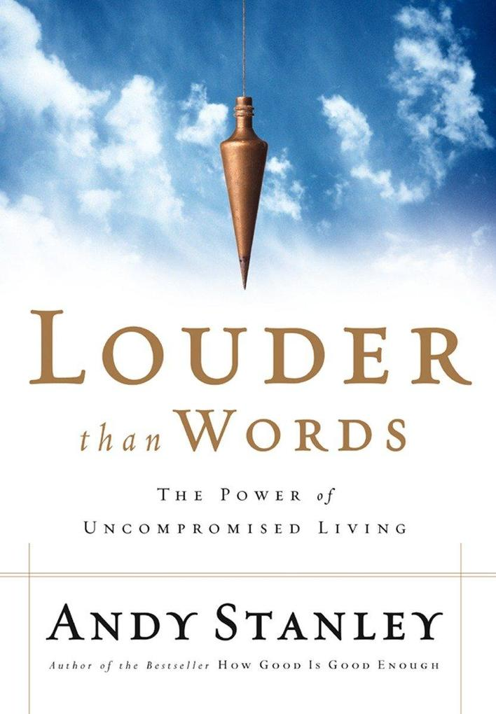 Louder Than Words: The Power of Uncompromised Living als Taschenbuch