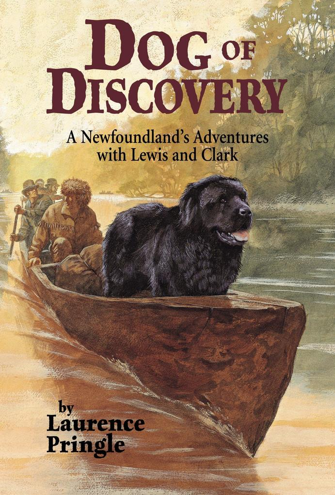Dog of Discovery: A Newfoundland's Adventures with Lewis and Clark als Taschenbuch