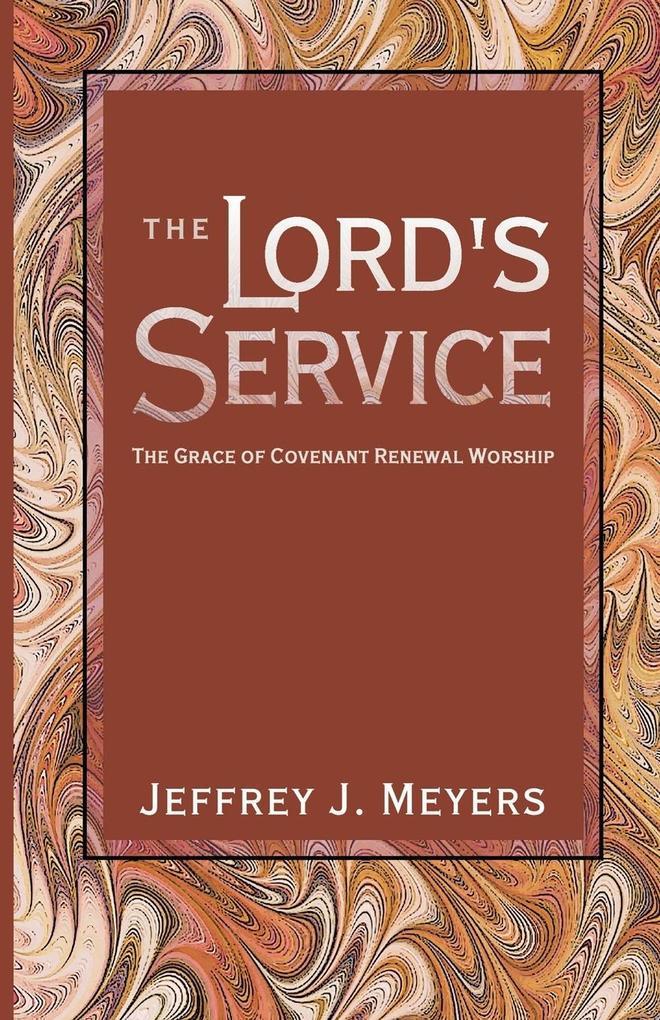 The Lord's Service: The Grace of Covenant Renewal Worship als Taschenbuch