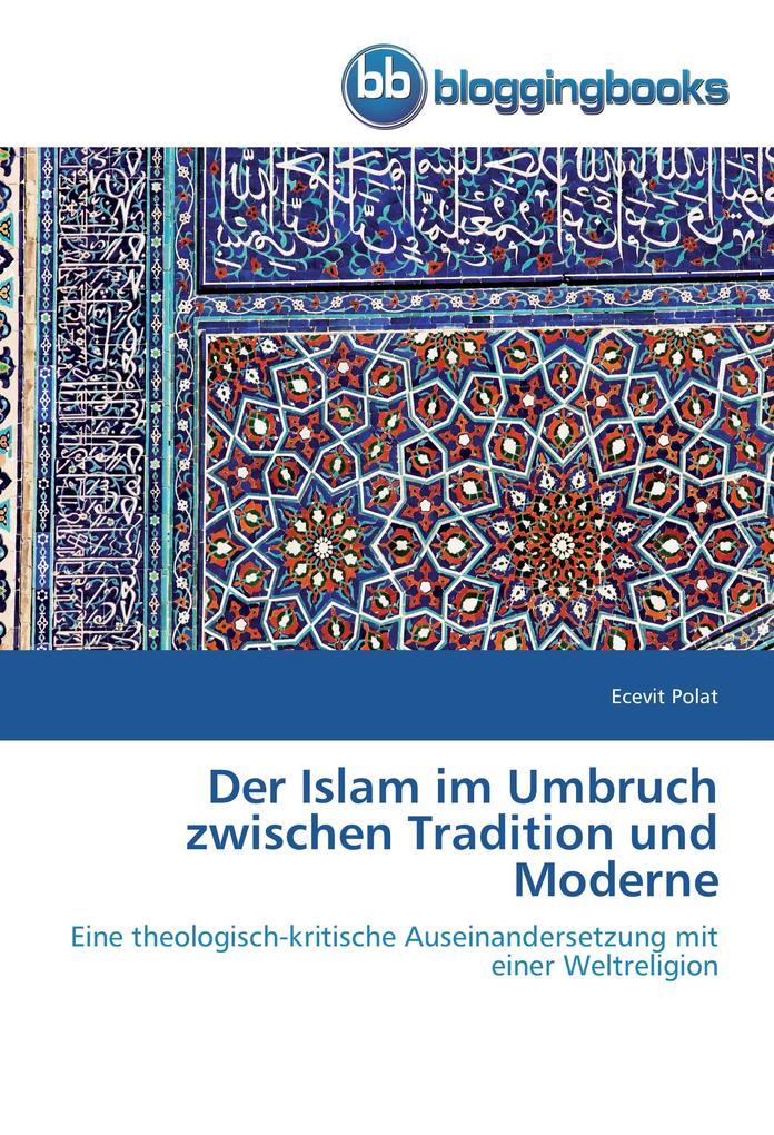 Der Islam im Umbruch zwischen Tradition und Mod...