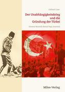Der Unabhängigkeitskrieg und die Gründung der Türkei 1919-1923