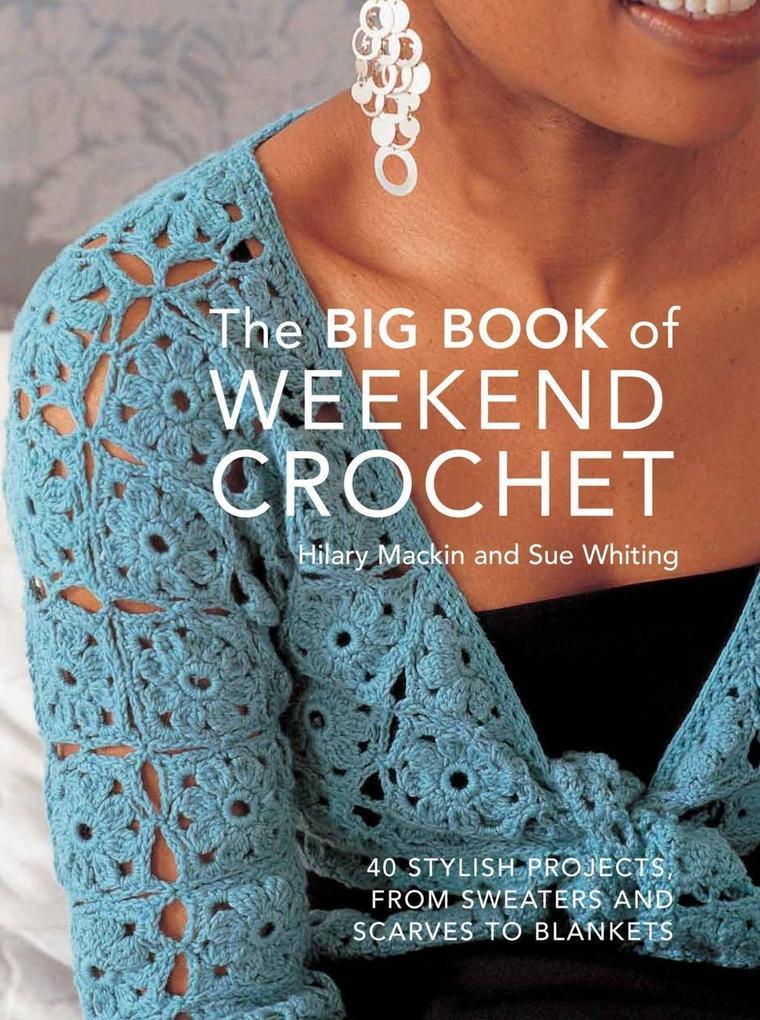 Big Book of Weekend Crochet als eBook Download ...
