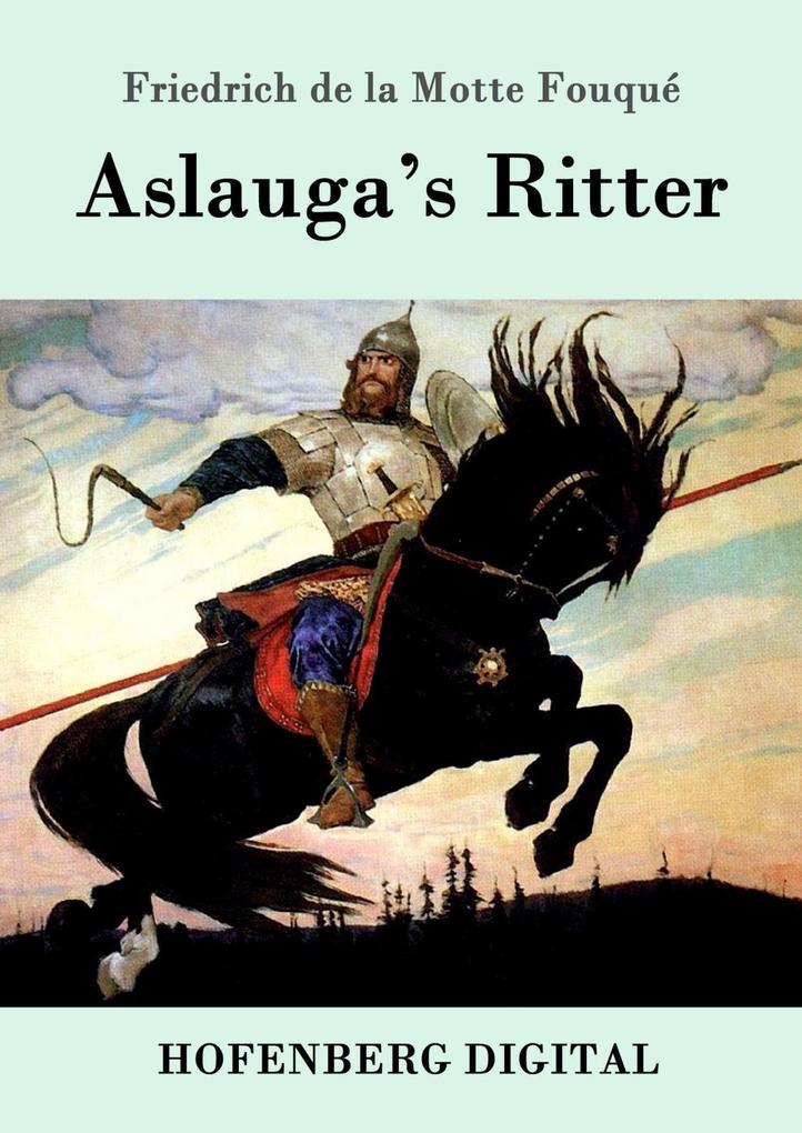 Aslauga´s Ritter als eBook Download von Friedri...