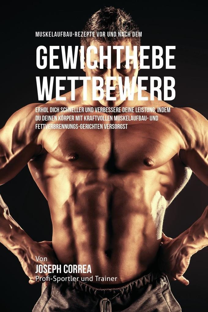 Muskelaufbau-Rezepte vor und nach dem Krafttrai...