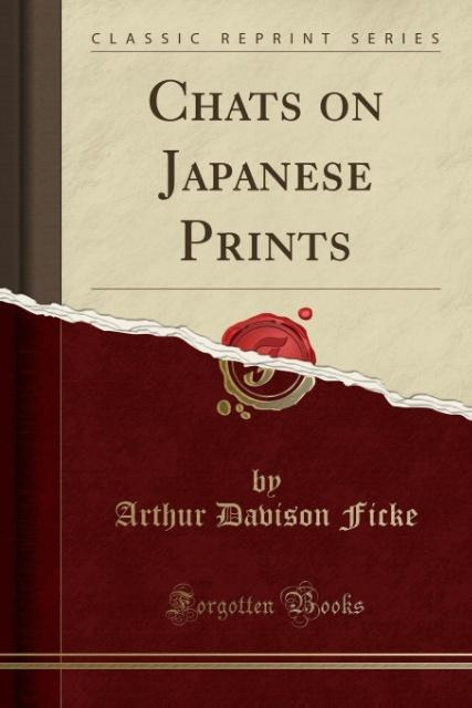 Chats on Japanese Prints (Classic Reprint) als ...