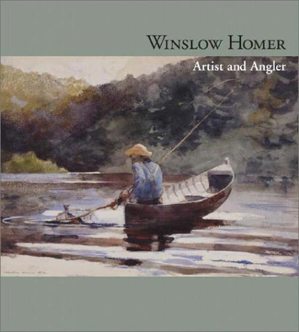 Winslow Homer: Artist and Angler als Buch