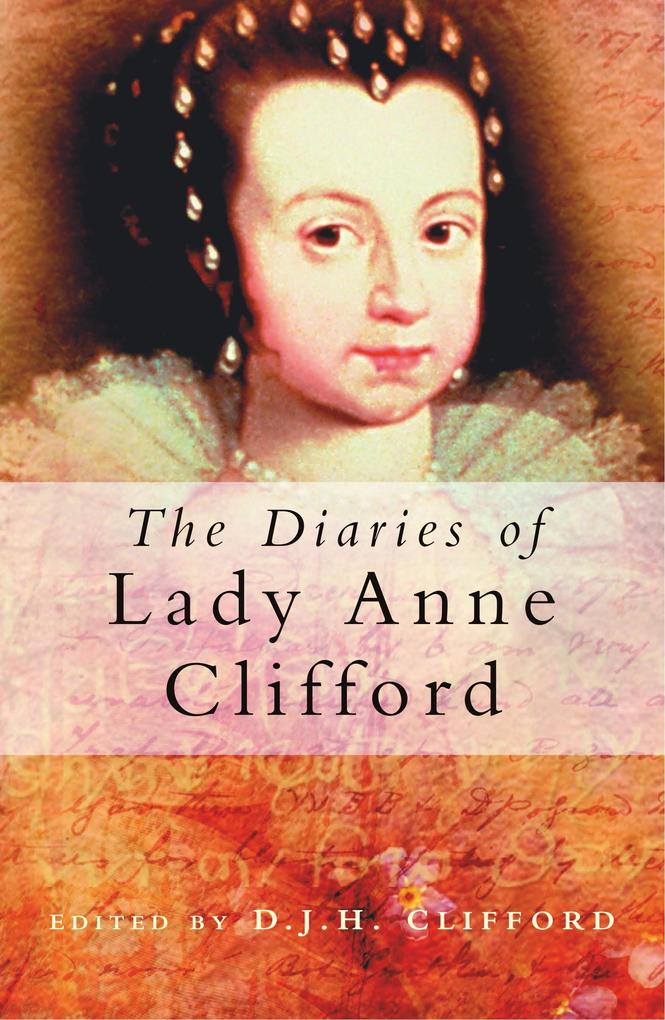The Diaries of Lady Anne Clifford als Buch