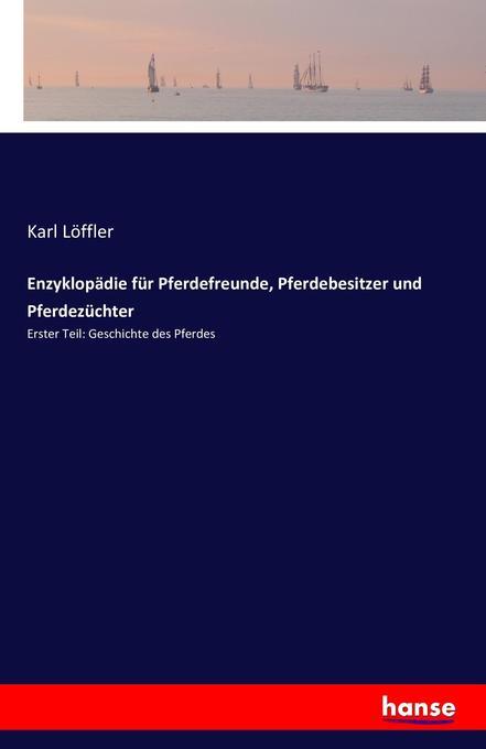 Enzyklopädie für Pferdefreunde, Pferdebesitzer ...