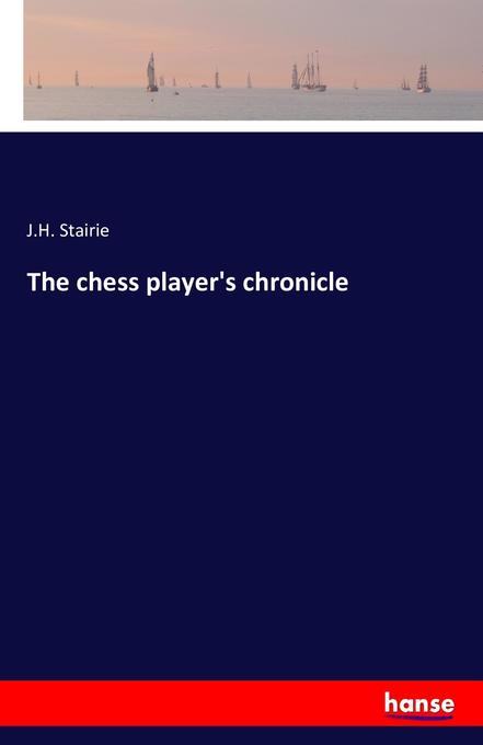 The chess player´s chronicle als Buch von