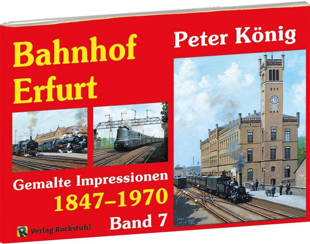 Eisenbahn Bilder BAHNHOF ERFURT 1847-1970 - Ban...