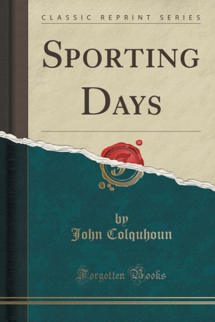 Sporting Days (Classic Reprint) als Taschenbuch...