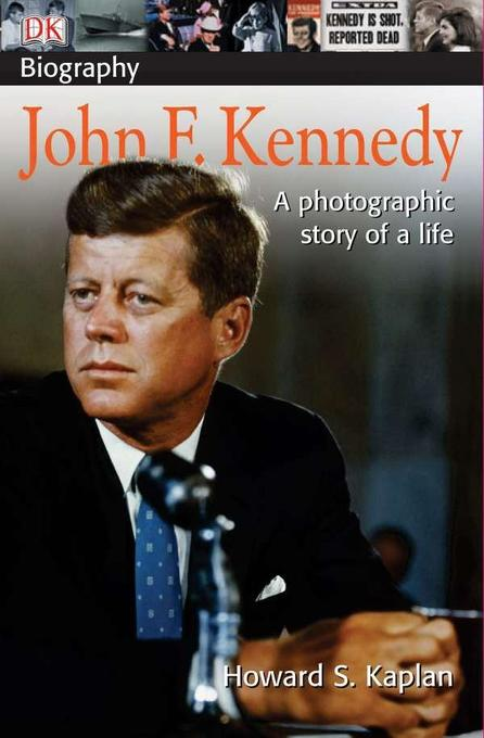 DK Biography: John F. Kennedy: A Photographic Story of a Life als Taschenbuch