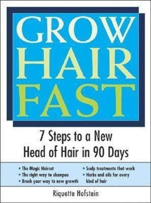 Grow Hair Fast: 7 Steps to a New Head of Hair in 90 Days als Taschenbuch