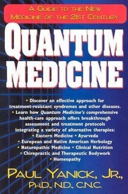 Quantum Medicine: A Guide to the New Medicine of the 21st Century als Taschenbuch