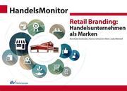 HandelsMonitor Retail Branding: Handelsunternehmen als Marken