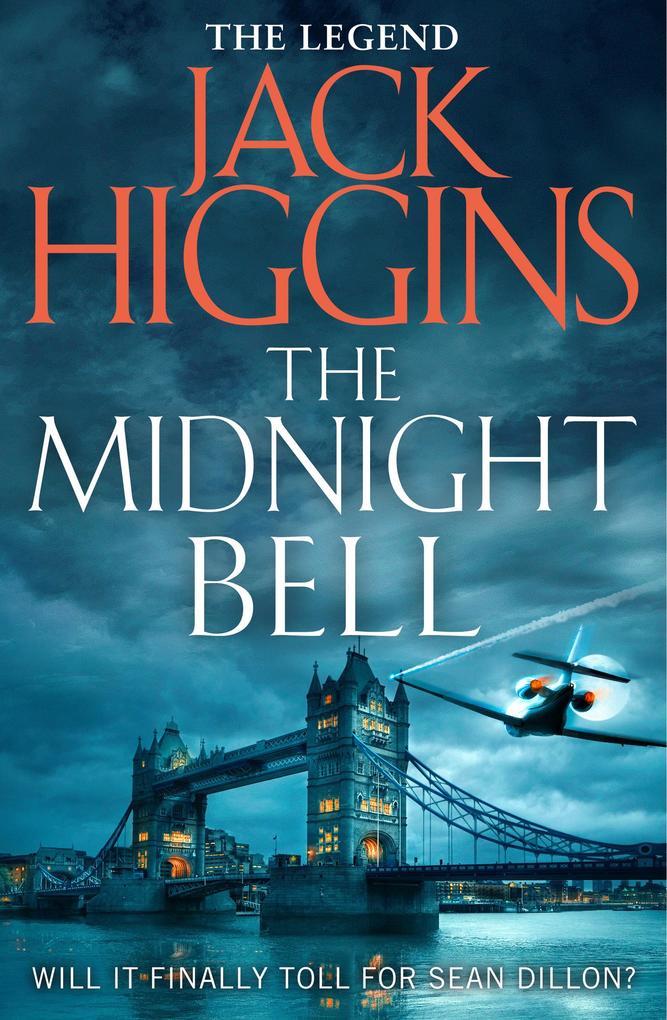 The Midnight Bell (Sean Dillon Series, Book 22)...