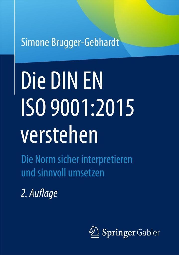 Die DIN EN ISO 9001:2015 verstehen als eBook Do...