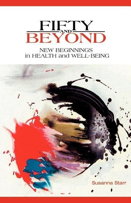 Fifty and Beyond: New Beginnings in Health and Well-Being als Taschenbuch