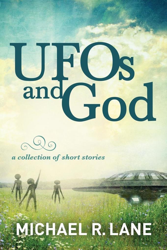 UFOs and GOD als Taschenbuch von Michael R. Lane