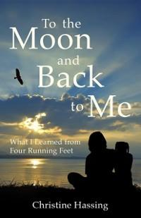 To the Moon and Back...to Me als eBook Download...