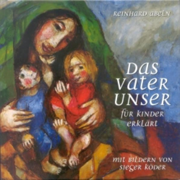 Das Vaterunser für Kinder erklärt als Buch