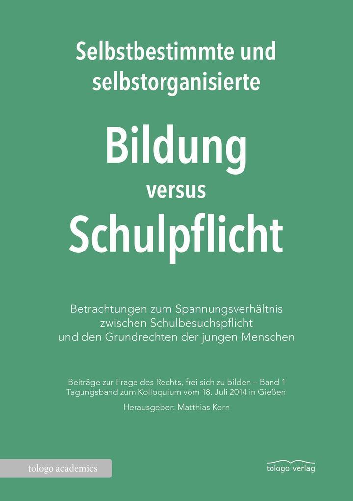 Selbstbestimmte und selbstorganisierte Bildung versus Schulpflicht als eBook