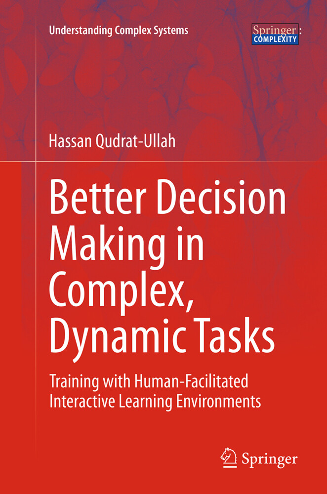 Better Decision Making in Complex, Dynamic Task...