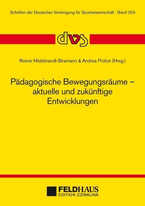 Pädagogische Bewegungsräume - aktuelle und zukü...