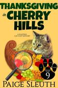 Thanksgiving in Cherry Hills (Cozy Cat Caper Mystery, #9)