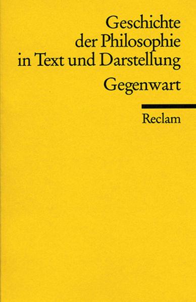Geschichte der Philosophie 09 in Text und Darstellung. Gegenwart als Taschenbuch