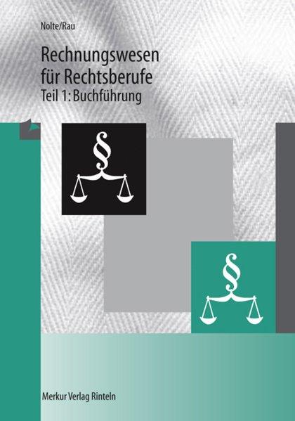Rechnungswesen für Rechtsberufe 1. Buchführung als Buch