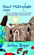 Das Märchen vom Wasserschloss