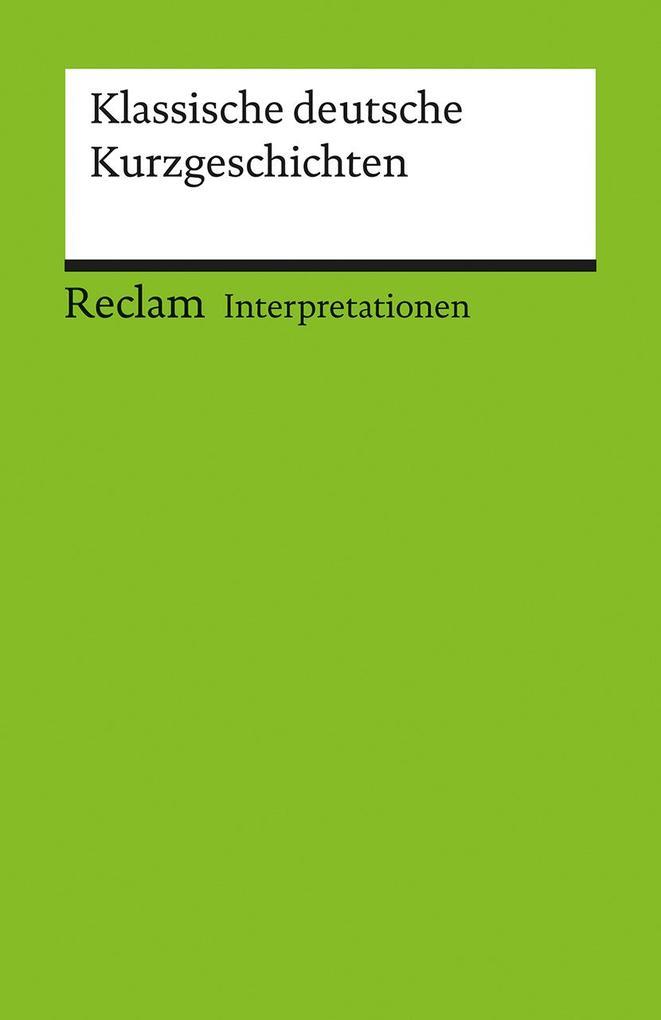 Klassische deutsche Kurzgeschichten. Interpretationen als Taschenbuch