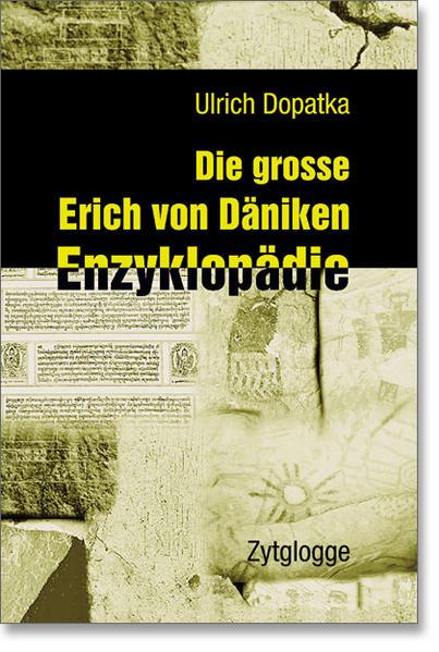 Die grosse Erich von Däniken Enzyklopädie als Buch