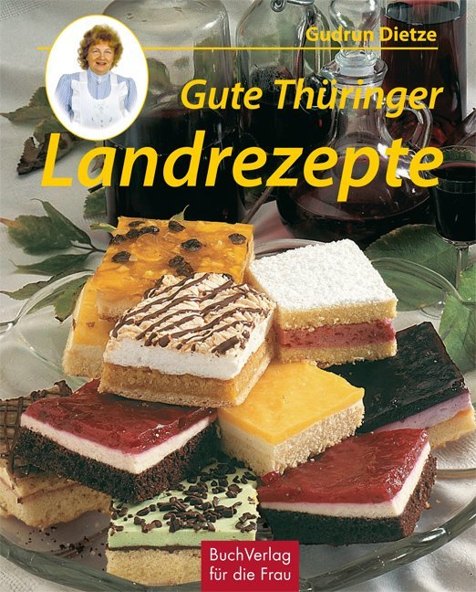 Gute Thüringer Landrezepte als Buch