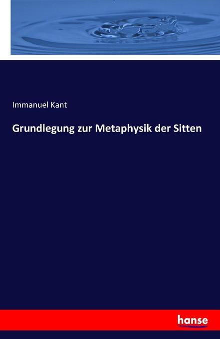 Grundlegung zur Metaphysik der Sitten als Buch