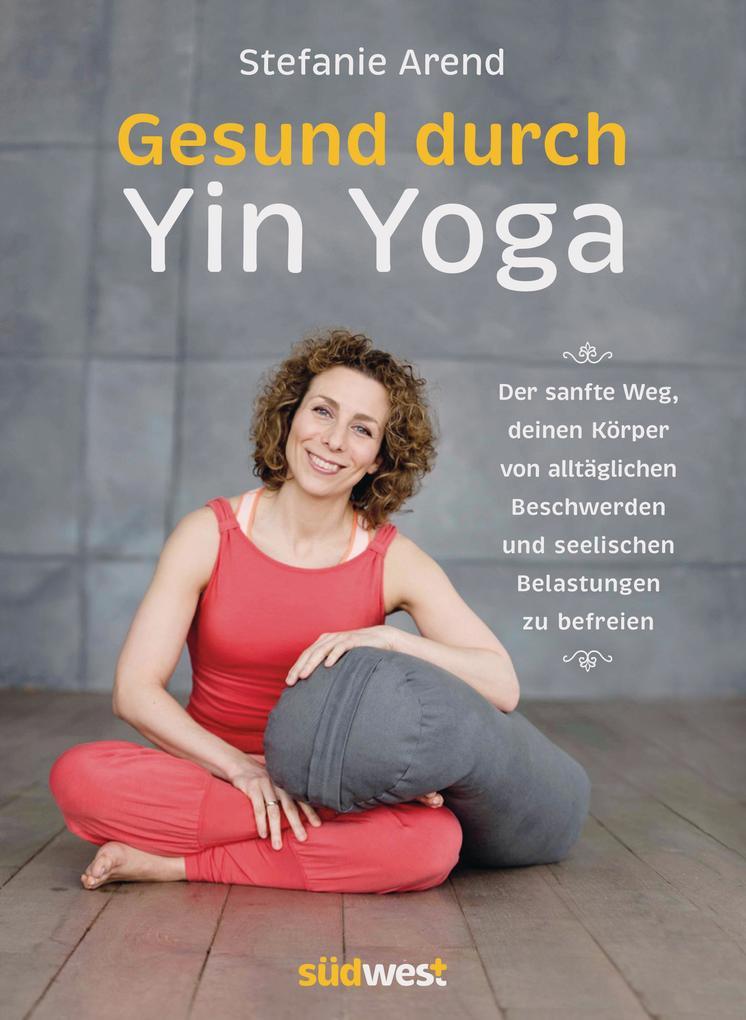 Gesund durch Yin Yoga als eBook
