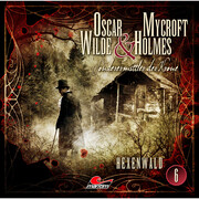 Oscar Wilde & Mycroft Holmes, Sonderermittler der Krone, Folge 6: Hexenwald