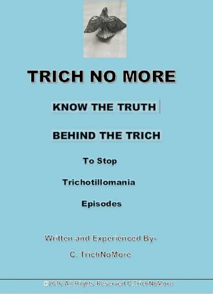 The Trich No More Book-Know the Truth Behind th...