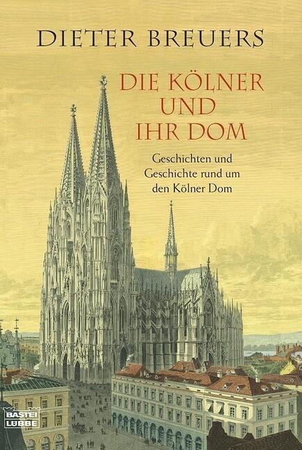 Die Kölner und ihr Dom als Taschenbuch