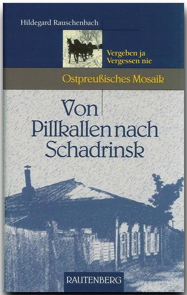 Von Pillkallen nach Schadrinsk als Buch