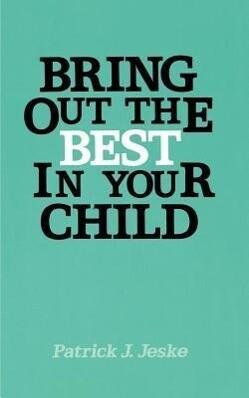 Bring Out the Best in Your Child als Taschenbuch
