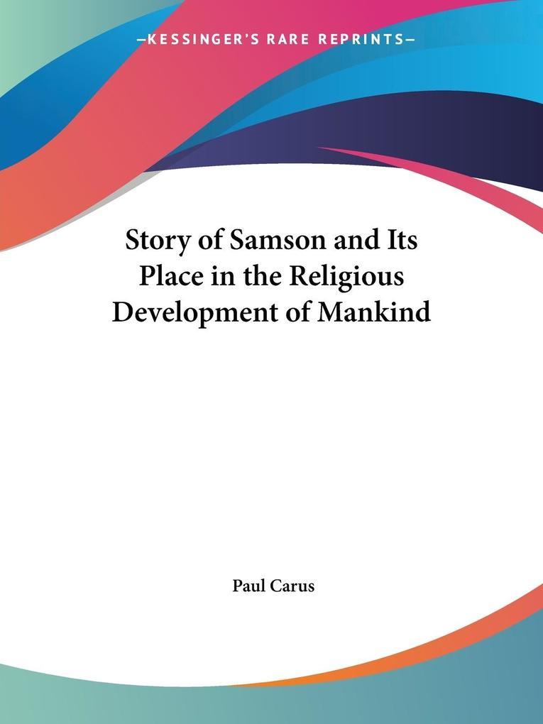 Story of Samson and Its Place in the Religious Development of Mankind als Taschenbuch